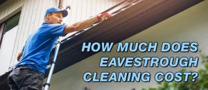 eavestrough cleaning cost
